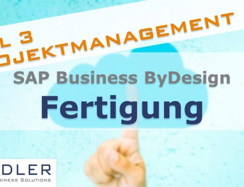 SAP Business ByDesign: Fertigung Teil 3: Projektmanagement