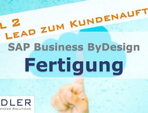 SAP Business ByDesign: Fertigung Teil 2: Vom Lead bis zum Kundenauftrag